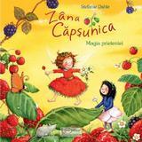 Zana Capsunica. Magia prieteniei - Stefanie Dahle, editura Univers Enciclopedic