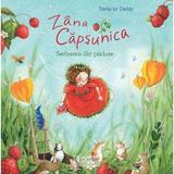 Zana Capsunica. Serbarea din padure - Stefanie Dahle, editura Univers Enciclopedic