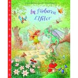 In Padurea Elfilor - Jutta si Jeremy Langreuter, Silvio Neuendorf, editura Univers Enciclopedic