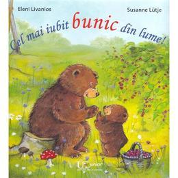 Cel mai iubit bunic din lume! - Eleni Livanios, Susanne Lutje, editura Univers Enciclopedic
