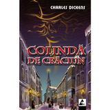 Colinda de Craciun - Charles Dickens, editura Agora
