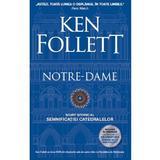 Notre-Dame - Ken Follett, editura Rao