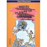 Grivei in lupta cu gorgona - Daniel Brasoveanu, editura Do-mino