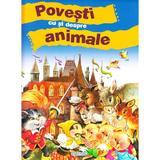 Povesti Cu Si Despre Animale, editura Girasol