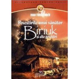 Povestirile unui vanator. Biriuk si alte povestiri - Ivan Turgheniev, editura Gramar
