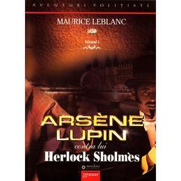 Arsene Lupin contra lui Herlock Sholmes - Maurice Leblanc, editura Gramar
