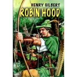Robin Hood - Henry Gilbert, editura Herra