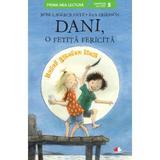 Dani, o fetita fericita. Totul pentru tine - Rose Lagercrantz, Eva Eriksson, editura Litera