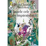 Hainele cele noi ale imparatului - Hans Christian Andersen, editura Prut