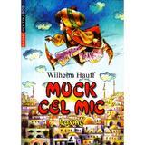 Muck Cel Mic - Wilhelm Hauff, editura Agora