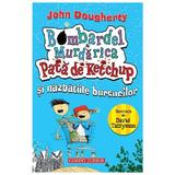 Bombardel & Murdarica Pata de Ketchup si nazbatiile bursucilor – John Dougherty, editura Corint