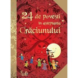 24 de povesti in asteptarea Craciunului, editura Curtea Veche