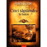 Cinci saptamani in balon - Jules Verne, editura Gramar