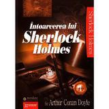 Intoarcerea lui Sherlock Holmes - Arthur Conan Doyle, editura Gramar