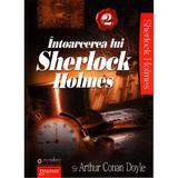 Intoarcerea lui Sherlock Holmes 2 - Arthur Conan Doyle, editura Gramar