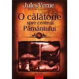O calatorie spre centrul Pamantului - Jules Verne, editura Gramar