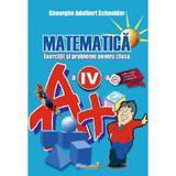 Matematica - Clasa 4 - Exerciti si probleme - Gheorghe Adalbert Schneider, editura Hyperion