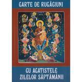 Carte de rugaciuni cu acatistele zilelor saptamanii, editura Anestis