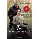Tu mi-ai schimbat viata - Abdel Sellou, editura Bestseller