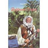 Robinson Crusoe - Daniel Defoe, editura Iulian Cart