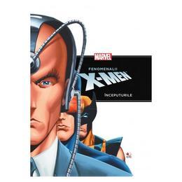 Marvel - Fenomenalii X-Men. Inceputurile, editura Litera
