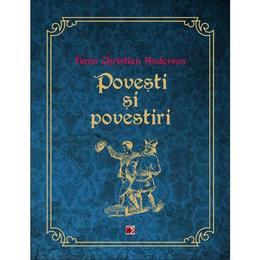 Povesti si povestiri - Hans Christian Andersen, editura Paralela 45