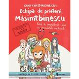 Echipa de prieteni Masimtbinescu - Ioana Chicet‑Macoveiciuc, editura Univers