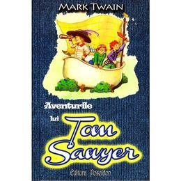 Aventurile lui Tom Sawyer - Mark Twain, editura Poseidon