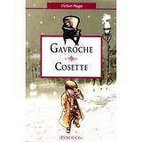 Gavroche si Cosette - Victor Hugo, editura Poseidon