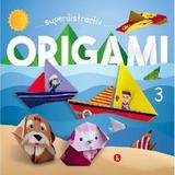 Origami. Superdistractiv 3