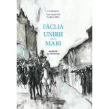 Faclia Unirii celei Mari - Ioan-Aurel Pop, Cecilia Carja, editura Scoala Ardeleana