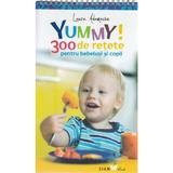 Yummy! 300 de retete pentru bebelusi si copii, editura All