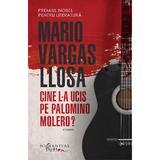 Cine l-a ucis pe Palomino Molero? - Mario Vargas Llosa, editura Humanitas