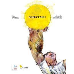 Greuceanu - Petre Ispirescu, editura Vellant
