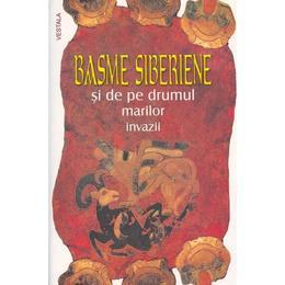 Basme siberiene si de pe drumul marilor invazii, editura Vestala