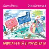 Bunica-Fetita si povestea ei - Suzana Raweh, Dafna Schoenwald, editura Curtea Veche
