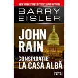 John Rain. Conspiratie la Casa Alba - Barry Eisler, editura Meteor Press