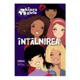 Kinra Girls: Intalnirea, editura Didactica Publishing House