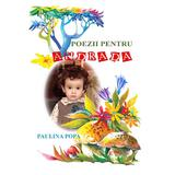 Poezii pentru Andrada - Paulina Popa, editura Emia