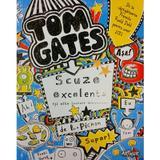 Tom Gates Vol. 3: Scuze execelente (si alte lucruri minunate) - L. Pichon, editura Grupul Editorial Art