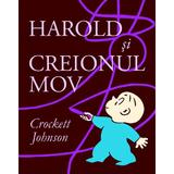 Harold si creionul mov - Crockett Johnson, editura Grupul Editorial Art