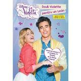 Disney Violetta - Doua Violette pentru un Leon. Seria a treia cartea a doua, editura Litera