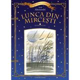 Lunca din Mircesti - Vasile Alecsandri, editura Litera