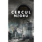 Cercul negru - Lucian Ciuchita, editura Libris Editorial