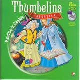 Degetica. Thumbelina. Reading in english + Cd .lectura: Margareta Paslaru, editura Litera