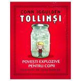 Tollinsi. Povesti explozive pentru copii - Conn Iggulden, editura Rao