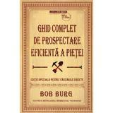 Ghid complet de prospectare eficienta a pietei - Bob Burg, editura Business Tech