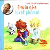 Erwin si-a luxat piciorul - Dietrich Gronemeyer, editura All