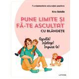 Pune limite si fa-te ascultat cu blandete - Nina Bataille