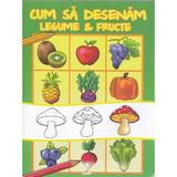 Cum sa desenam legume si fructe, editura Aquila